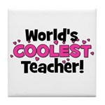World's Coolest Teacher!  Tile Coaster