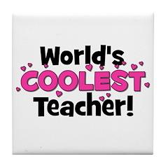 World's Coolest Teacher! Tile Coaster