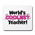 World's Coolest Teacher!  Mousepad