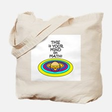 THIS IS YOUR MIND ON MATH! Tote Bag