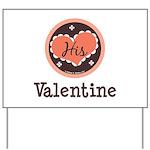 His Valentine Valentine's Day Yard Sign