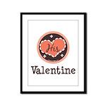 His Valentine Valentine's Day Framed Panel Print