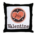 His Valentine Valentine's Day Throw Pillow