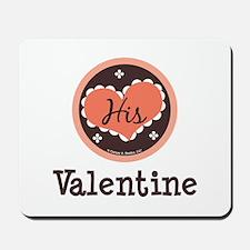 His Valentine Valentine's Day Mousepad