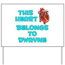 This Heart: Dwayne (B) Yard Sign
