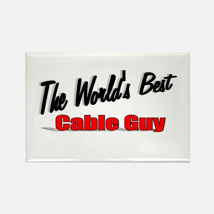 """""""The World's Best Cable Guy"""" Rectangle Magnet"""
