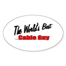 """""""The World's Best Cable Guy"""" Oval Decal"""