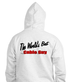 """The World's Best Cable Guy"" Hoodie"