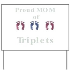 proud mom of triplets Yard Sign