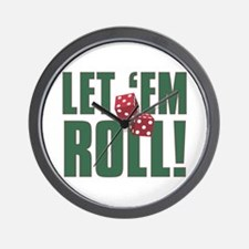 LET EM ROLL Wall Clock