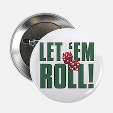 """LET EM ROLL 2.25"""" Button"""