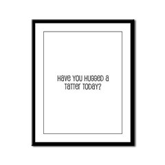 Have You Hugged a Tatter Toda Framed Panel Print