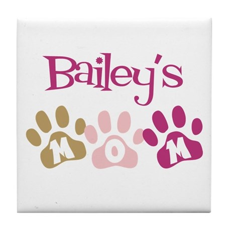 Bailey's Mom Tile Coaster