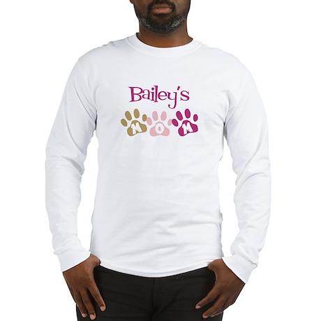 Bailey's Mom Long Sleeve T-Shirt