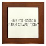 Have You Hugged a Rubber Stam Framed Tile