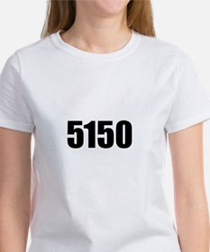 5150 - Danger to Self and Oth Women's T-Shirt