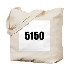 5150 - Danger to Self and Oth Tote Bag