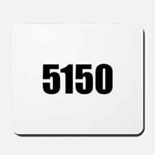 5150 - Danger to Self and Oth Mousepad