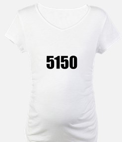 5150 - Danger to Self and Oth Shirt