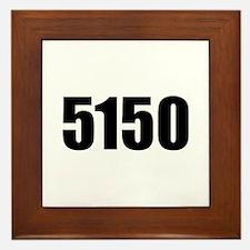 5150 - Danger to Self and Oth Framed Tile