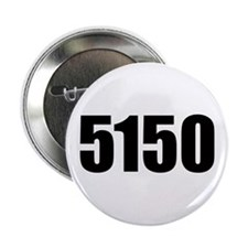 """5150 - Danger to Self and Oth 2.25"""" Button"""