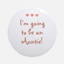 I'm going to be an Auntie! Ornament (Round)