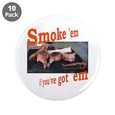 """Smoke 'em 3.5"""" Button (10 pack)"""