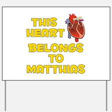 This Heart: Matthias (A) Yard Sign
