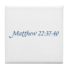 Matthew 22:37-40 Tile Coaster