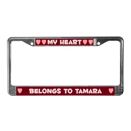 My Heart: Tamara (#007) License Plate Frame