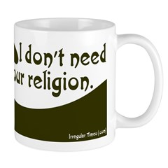 I don't need your religion coffee mug
