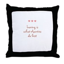 Loving is what Aunties do bes Throw Pillow