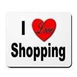I Love Shopping for Shoppers Mousepad