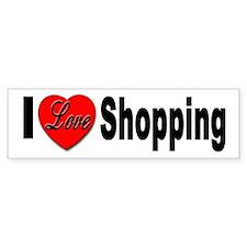 I Love Shopping for Shoppers Bumper Bumper Bumper Sticker