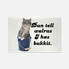 Don't Tell Walrus I Have Bucket! Rectangle Magnet