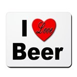 I Love Beer for Beer Drinkers Mousepad