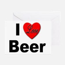 I Love Beer for Beer Drinkers Greeting Cards (Pack