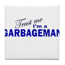 Trust Me I'm a Garbageman Tile Coaster