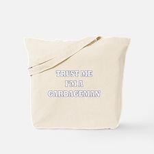 Trust Me I'm a Garbageman Tote Bag