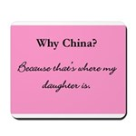 Why China? Mousepad