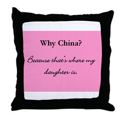 Why China? Throw Pillow