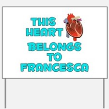 This Heart: Francesca (B) Yard Sign
