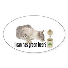 I Can Has Green Beer? Lolcat Oval Decal