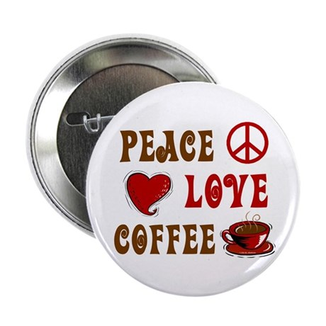 "Peace Love Coffee 1 2.25"" Button (10 pack)"