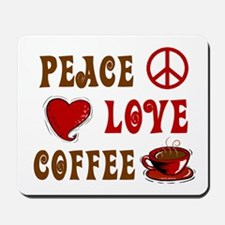 Peace Love Coffee 1 Mousepad