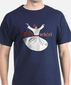 How I Whirl T-Shirt