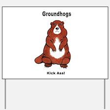Groundhogs Kick Ass Yard Sign