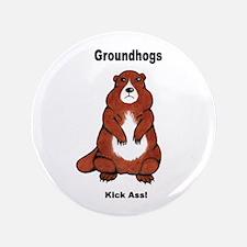 """Groundhogs Kick Ass 3.5"""" Button"""