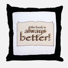 Book is Better Throw Pillow