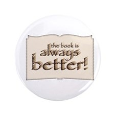 """Book is Better 3.5"""" Button (100 pack)"""